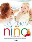 El Cuidado del Niño de 1 a 6 Años - June Thompson, - Tikal