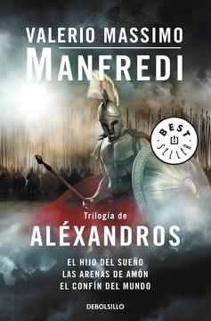 portada Trilogía de Aléxandros: El Hijo del Sueño | las Arenas de Amón | el Confín del Mundo (Best Seller)