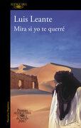 Mira si yo te Querré (Premio Alfaguara de Novela 2007) (Hispanica) - Luis Leante - Alfaguara