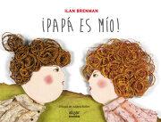 Papa es mío (Álbumes Ilustrados) - Ilan Brenman - Algar Libros S.L.U.