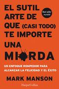 El Sutil Arte de que (Casi Todo) te Importa una Mierda - Mark Manson - Harpercollins Iberica