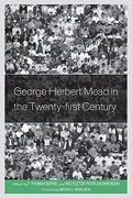 George Herbert Mead in the Twenty-First Century (libro en inglés)
