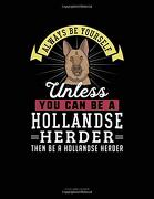 Always be Yourself Unless you can be a Hollandse Herder Then be a Hollandse Herder: 3 Column Ledger (libro en inglés)