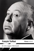 El Cine Segun Hitchcock - Francois Truffaut - Alianza
