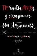Terminamos y Otros Poemas sin Terminar - David Martínez Álvarez - Espasa Libros, S.L.
