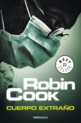 Cuerpo Extraño (Serie Jack Stapleton & Laurie Montgomery 8) - Robin Cook - Debolsillo