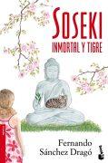 Soseki: Inmortal y Tigre (Booket Logista) - Fernando Sánchez Dragó - Planeta