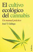 El Cultivo Ecologico del Cannabis: Un Manual Practico - José Tama Gállego - Indicios