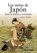 Los Mitos de Japón - Carlos Rubio - Alianza Editorial