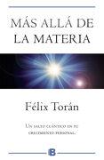Más Allá de la Materia - Félix Torán - Vergara (Ediciones B)