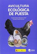 Avicultura Ecológica de Puesta - Carmelo-Víctor García Romero; Vicente García-Menacho Osset - Editorial Agrícola