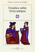 Estudios Sobre Lirica Antigua - Margit Frenk Alatorre - Castalia