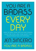 You are a Badass Every Day: How to Keep Your Motivation Strong, Your Vibe High, and Your Quest for Transformation Unstoppable (libro en Inglés) - Jen Sincero - Viking Hardcover