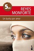 Un Burka por Amor: La Emotiva Historia de una Española Atrapada en Afganistán (Booket Enero 2012) - Reyes Monforte - Booket