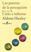 Puertas de la Percepcion, las y Cielo e Infierno - Aldous Huxley - Edhasa