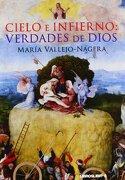 Cielo e Infierno: Verdades de Dios - María Vallejo-Nájera - Libros Libres