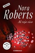 Al Rojo Vivo - Nora Roberts - Debolsillo