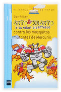 Sito Kesito y su Robot Gigantesco Contra los Mosquitos Mutantes de Mercurio - Dav Pilkey - Ediciones Sm