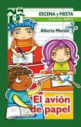 El Avión de Papel (Escena y Fiesta) - Alberto Morate Sánchez - Editorial Ccs