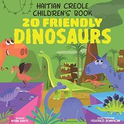 Haitian Creole Children's Book: 20 Friendly Dinosaurs (libro en inglés)
