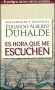 Es Hora que me Escuchen el Peligro de los Narco-Estados - Duhalde Eduardo - Del Salvad