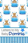 Letters to my Baby Dominic: Personalized Journal for new Mommies With Baby Boy'S Name (libro en inglés)