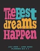 The Best Dreams Happen: July 2019-June 2020 Planner 8. 5 x 11: Calendar Book July 2019-June 2020 Weekly (libro en inglés)