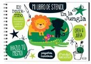 En la Jungla. Mi Libro de Stencil (libro en Castellano, Isbn: 9789876129718) - Vergara Y Riba - Educar