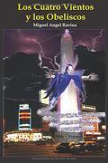 Los Cuatro Vientos y los Obeliscos