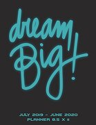 Dream Big: July 2019-June 2020 Planner 8. 5 x 11: Calendar Book July 2019-June 2020 Weekly (libro en inglés)