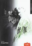 Lo que ha Quedado de mi - Yohana Anaya Ruiz - Esdrujula