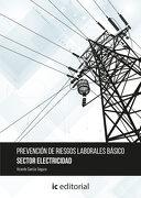 Prevención de Riesgos Laborales Básico. Sector Electricidad - Vicente García Segura - Ic Editorial