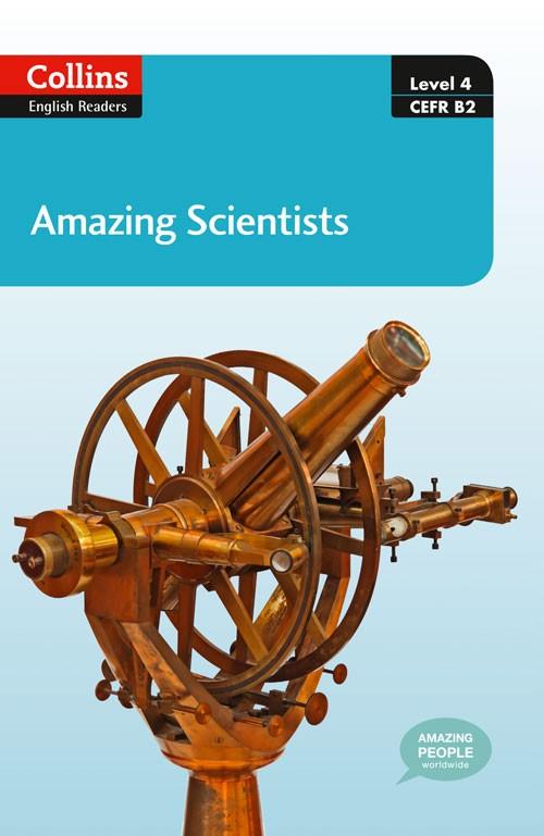 Amazing scientists : b2 (collins amazing people elt readers)