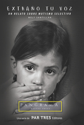 Extraño tu Voz, un Relato Sobre Mutismo Selectivo - Mely Santillán Zermeño - Par Tres Editores, S.A. De C.V.