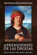 Aprendiendo de las Drogas - Antonio Escohotado - La Emboscadura