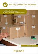 Preparación de Pedidos. Coml0110 - Actividades Auxiliares de Almacén - Álvaro Torres Rojas - Ic Editorial