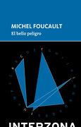 El Bello Peligro - Michel Foucault - INTERZONA