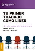 Tu Primer Trabajo Como Líder - Tacy Byham; Richard Wellins - Granica