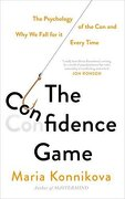 The Confidence Game: The Psychology of the con and why we Fall for it Every Time (libro en inglés) - Maria Konnikova - Random House