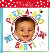 Peek-A-Boo Baby! (Scholastic Early Learners: First Steps) (libro en inglés) - Scholastic; Scholastic Early Learners - Cartwheel Books
