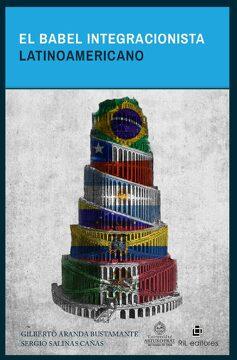 portada El Babel Integracionista Latinoamericano