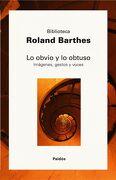 Lo Obvio y lo Obtuso: Imágenes, Gestos, Voces (Biblioteca Roland Barthes) - Roland Barthes - Ediciones Paidós
