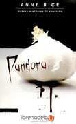 Pandora - Anne Rice - Ediciones B
