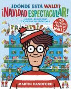 Dónde Está Wally?  Navidad Espectacular - Martin Handford - B De Blok
