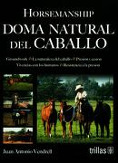 Doma Natural del Caballo - Juan Antonio Vendrell - Trillas