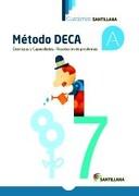 Cuadernos Santillana Método Deca a - Santillana - Santillana