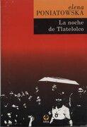La Noche de Tlatelolco: Testimonios de Historia Oral - Elena Poniatowska - Ediciones Era