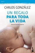 Un Regalo Para Toda la Vida - Carlos González - Booket
