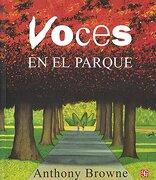Voces en el Parque - Anthony Browne - Fondo De Cultura Económica
