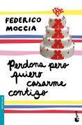 Perdona Pero Quiero Casarme Contigo - Federico Moccia - Booket